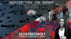 ARQUITECTURA SIN NOMBRE - RADIO - SILVIA PORTIANSKY