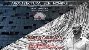 ARQUITECTURA SIN NOMBRE - RADIO - MARTIN CARRANZA