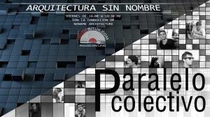 ARQUITECTURA SIN NOMBRE - RADIO - PARALELO COLECTIVO